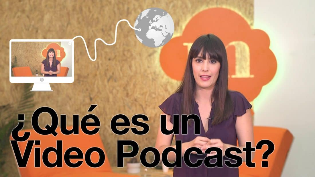 1x06 | ¿Qué es un Video Podcast?
